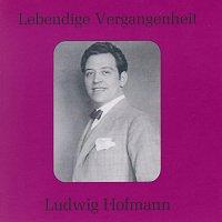 Ludwig Hofmann – Lebendige Vergangenheit - Ludwig Hofmann
