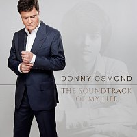 Donny Osmond – The Soundtrack Of My Life [Deluxe]