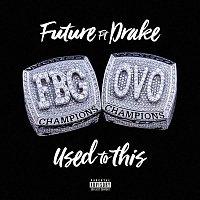 Future, Drake – Used to This