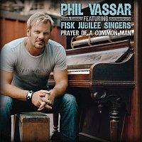 Phil Vassar, The Fisk Jubilee Singers – Prayer Of A Common Man