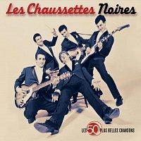 Les Chaussettes Noires – Les 50 Plus Belles Chansons