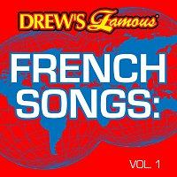 The Hit Crew – Drew's Famous French Songs [Vol. 1]
