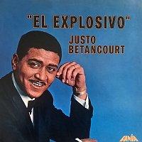 Justo Betancourt – El Explosivo