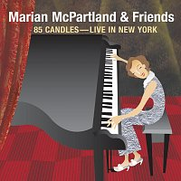 Marian McPartland & Friends – 85 Candles [Live In New York]