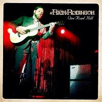 Rich Robinson – One Road Hill