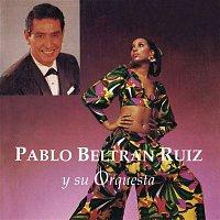 Pablo Beltrán Ruiz y Su Orquesta – Pablo Beltrán Ruíz y Su Orquesta