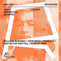 High Definition Quartet, Krzysztof Knittel, William Basinski, Fennesz, Igor Boxx – Dziady