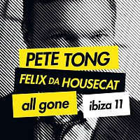 Felix Da Housecat – Pete Tong & Felix Da Housecat - All Gone Ibiza 11