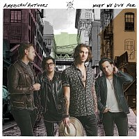 American Authors – What We Live For