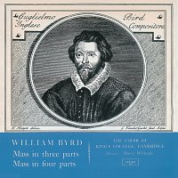 The Choir of King's College, Cambridge, Sir David Willcocks – Byrd: Mass in 3 Parts; Mass in 4 Parts [Remastered 2015]