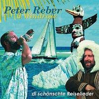 Peter Reber – D Windrose - di schonschte Reiselieder