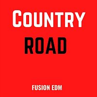 Fusion EDM – Country Road