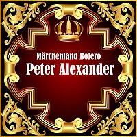 Peter Alexander – Marchenland Bolero