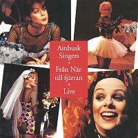 Ainbusk Singers – Fran Nar till fjarran - Live