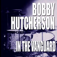 Bobby Hutcherson – In The Vanguard [Live]