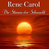 Rene Carol – Die Stimme der Sehnsucht