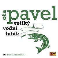 Pavel Zedníček – Pavel: Veliký vodní tulák
