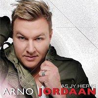 Arno Jordaan – As Jy Hier Is