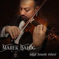 Marek Balog – Když housle mluví