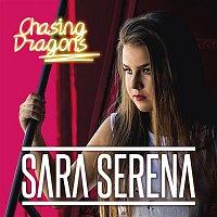 Sara Serena – Chasing Dragons