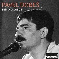 Pavel Dobeš – Něco o lásce (Live) CD