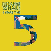 Noah And The Whale – 5 Years Time [Recordstore Exclusive]