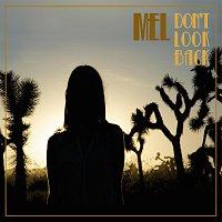 Mel – Don't Look Back