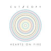 Cut Copy – Hearts On Fire [Exclusive Digital]