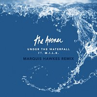 The Avener, M.I.L.K. – Under The Waterfall [Marquis Hawkes Remix]