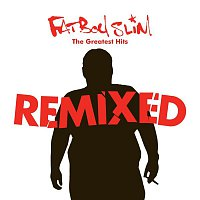 Fatboy Slim – Greatest Hits Remixed