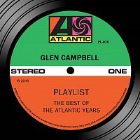 Glen Campbell – Playlist: The Best Of The Atlantic Years