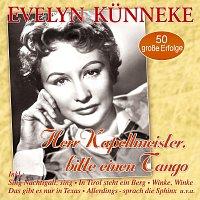 Evelyn Kunneke – Herr Kapellmeister, bitte einen Tango - 50 grosze Erfolge