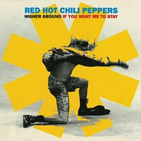 Red Hot Chili Peppers – Higher Ground / If You Want Me To Stay