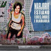 Marjorie Estiano – Flores, Amores E Blablablá