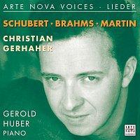 Christian Gerhaher, Franz Schubert, Gerold Huber – Arte Nova Voices - Lieder: Schubert, Brahms, Martin