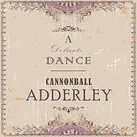 Cannonball Adderley – A Delicate Dance