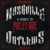Různí interpreti – Nashville Outlaws: A Tribute To Motley Crue