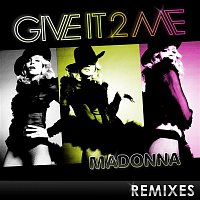 Madonna – Give It 2 Me - The Remixes