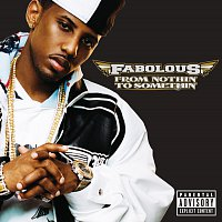 Fabolous – From Nothin' To Somethin'