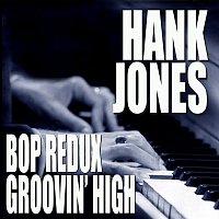 Hank Jones – Bop Redux / Groovin' High