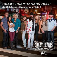 Různí interpreti – Crazy Hearts: Nashville A&E Original Soundtrack, Vol. 1