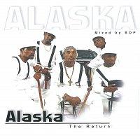 Alaska – The Return
