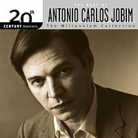 Antonio Carlos Jobim – 20th Century Masters: The Millennium Collection - The Best of Antonio Carlos Jobim