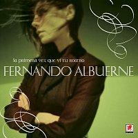 Fernando Albuerne – La Primera Vez Que Vi Tu Rostro