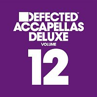 Various Artists.. – Defected Accapellas Deluxe Volume 12