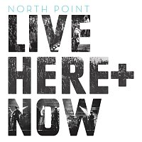 North Point Live – North Point Live: Here + Now