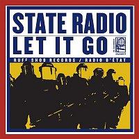 State Radio – Let It Go