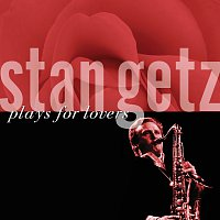 Stan Getz – Plays For Lovers