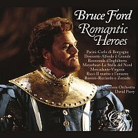 Bruce Ford, David Parry, Philharmonia Orchestra – Romantic Heroes