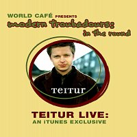 Teitur – World Cafe' Presents Modern Troubadours in the Round (iTunes exclusive)